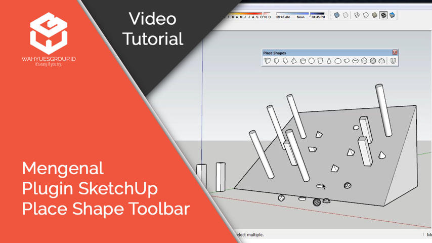 Mengenal Plugin SketchUp Place Shape Toolbar