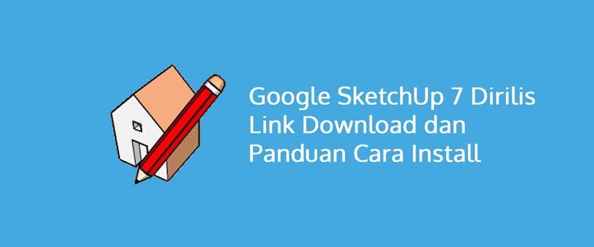 Google SketchUp 7 Dirilis Termasuk Link Download Dan Install