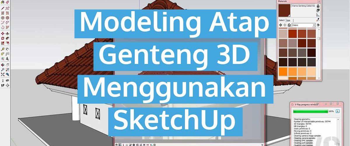 Modeling Atap Genteng 3D menggunakan SketchUp