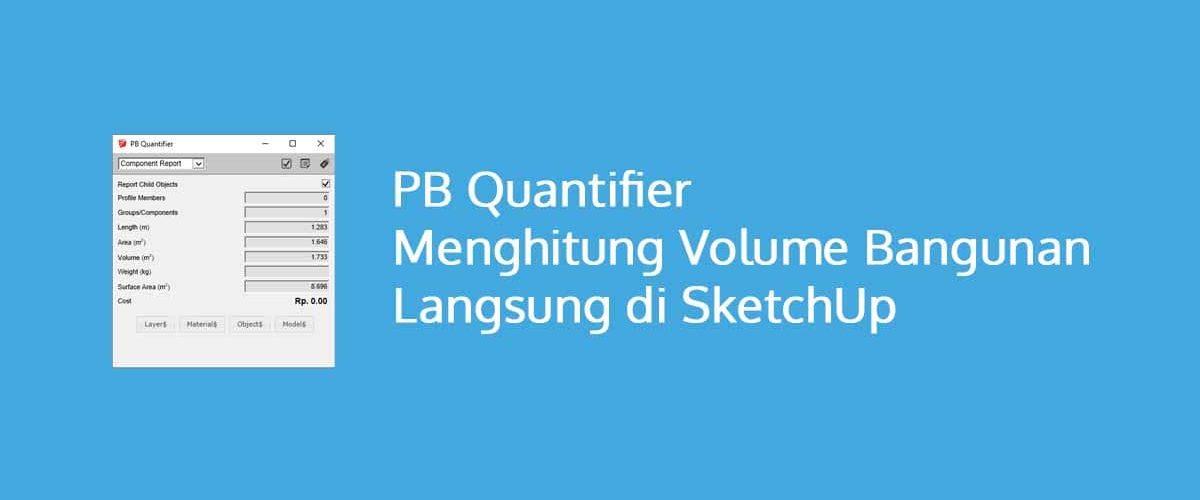 PB2 Quantifier Menghitung Volume Bangunan Langsung di SketchUp