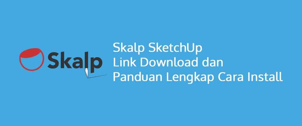 Skalp SketchUp Link Download dan Panduan Lengkap Cara Install