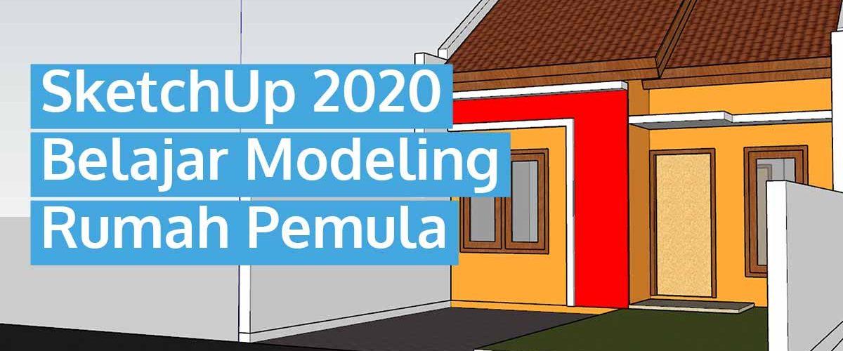 Membuat Rumah Sederhana dengan SketchUp 2020