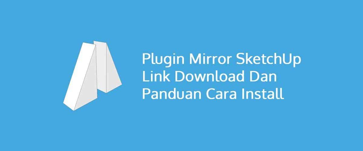 3 Plugin Mirror SketchUp Link Download Dan Cara Install