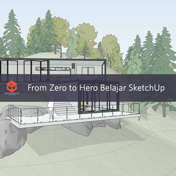 From Zero to Hero Belajar SketchUp