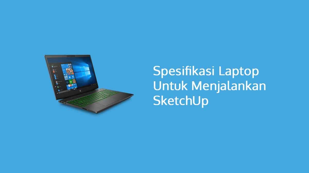 Spesifikasi Laptop SketchUp