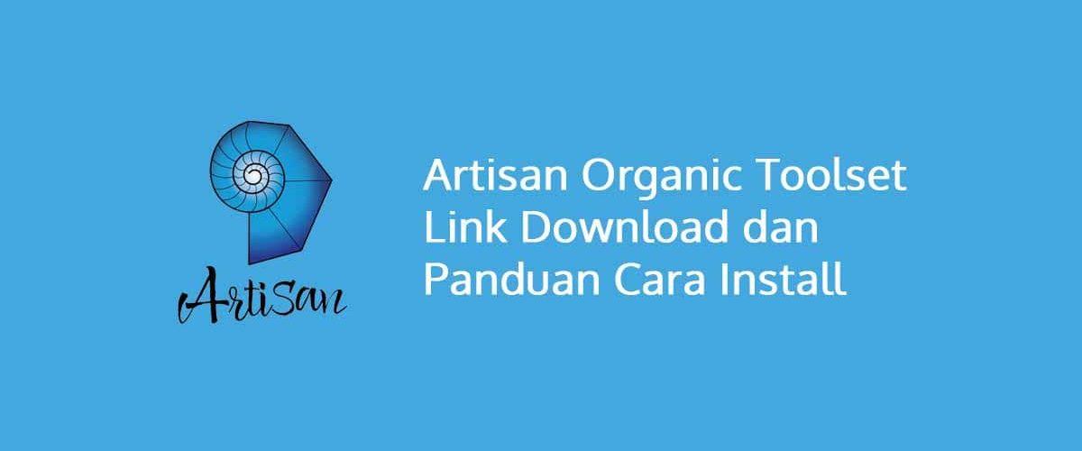 Artisan Organic Toolset Link Download dan Panduan Cara Install
