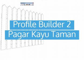 Profile Builder 2 Pagar Kayu Taman Sederhana