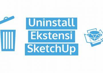 Cara Uninstall Plugin atau Ekstensi SketchUp