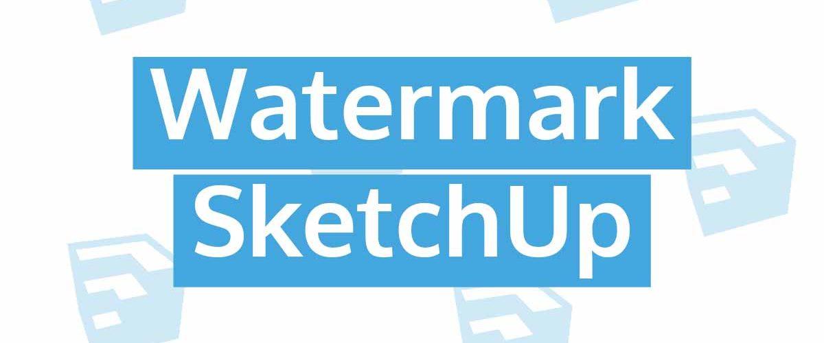 Cara Memberi Watermark SketchUp Model