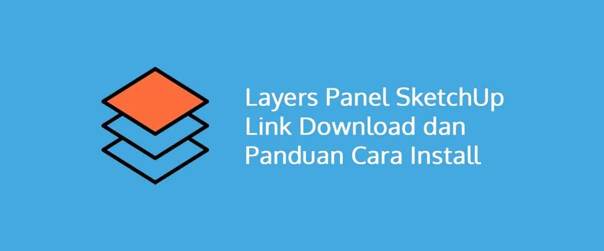 Layers Panel SketchUp Link Download dan Panduan Cara Install