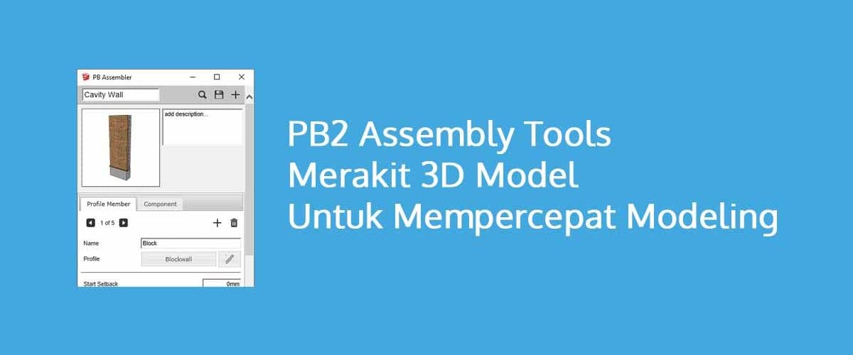 PB2 Assembly Tools Merakit 3D Model Untuk Mempercepat Modeling