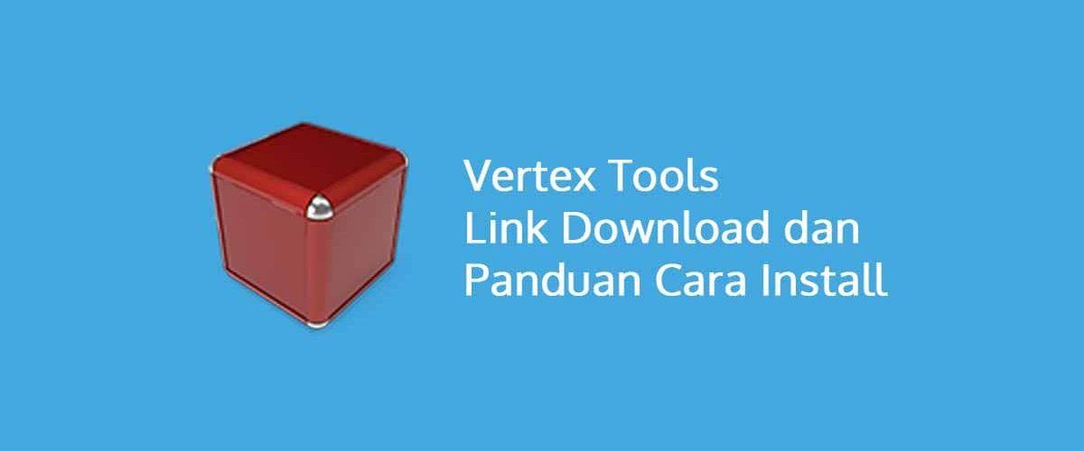 Vertex Tools Link Download dan Panduan Lengkap Cara Install