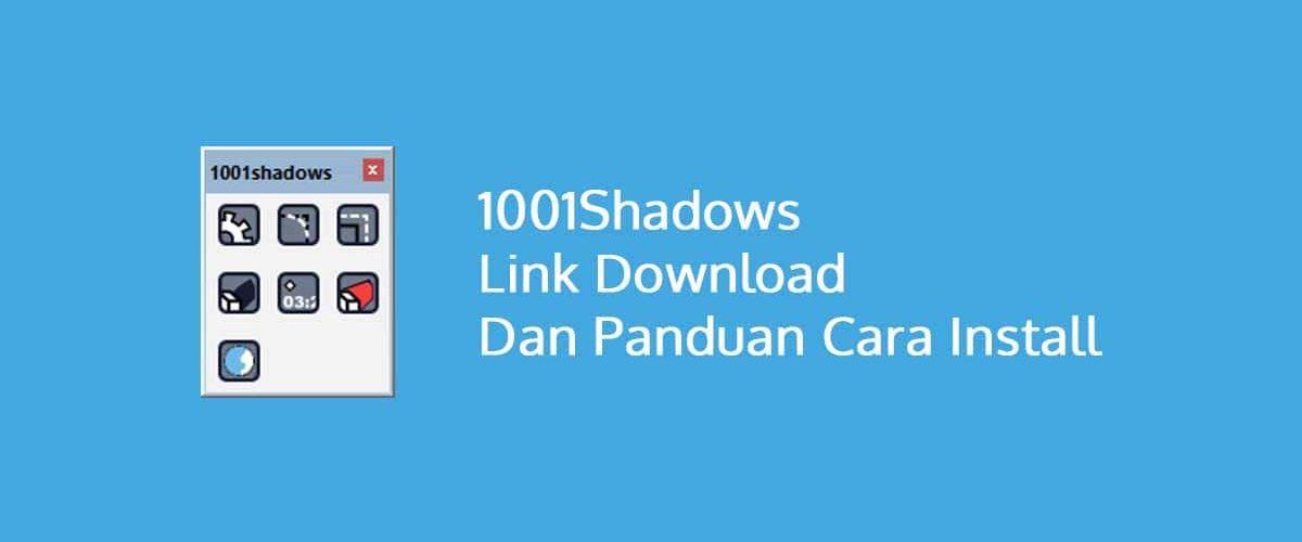 1001Shadows Link Download Dan Panduan Cara Install