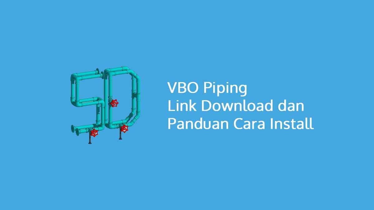 VBO Piping Link Download dan Panduan Cara Install