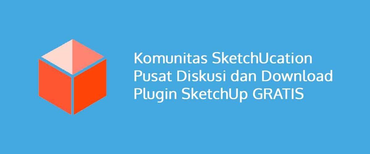 Komunitas SketchUcation Pusat Diskusi dan Download Plugin SketchUp GRATIS
