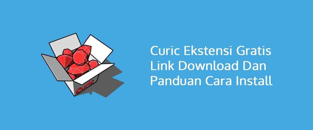 Curic Ekstensi Gratis Link Download Dan Panduan Cara Install