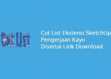 Cut List Ekstensi SketchUp Pengerjaan Kayu Disertai Link Download