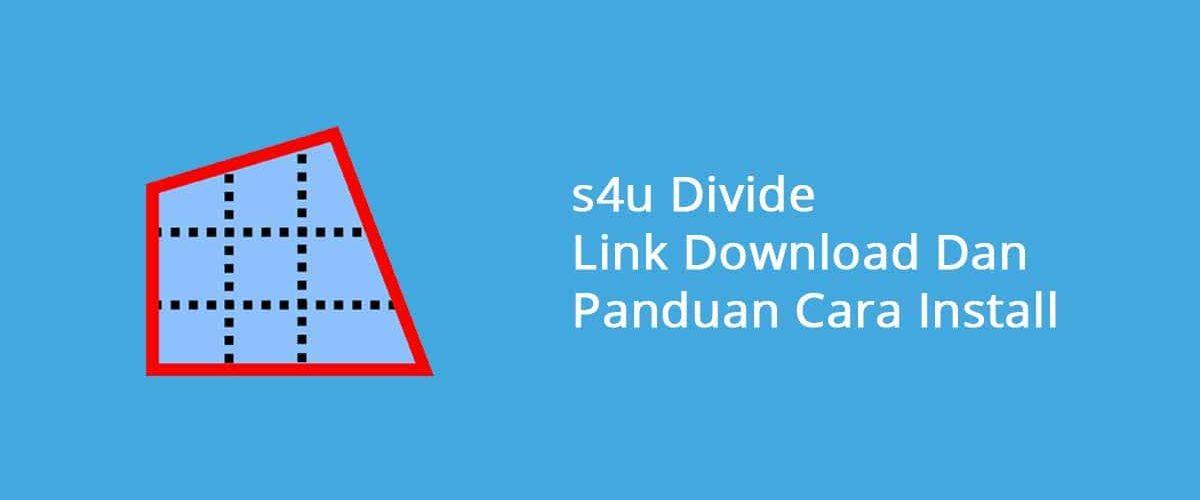 s4u Divide Link Download Dan Panduan Cara Install