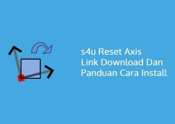 s4u Reset Axis Link Download Dan Panduan Cara Install